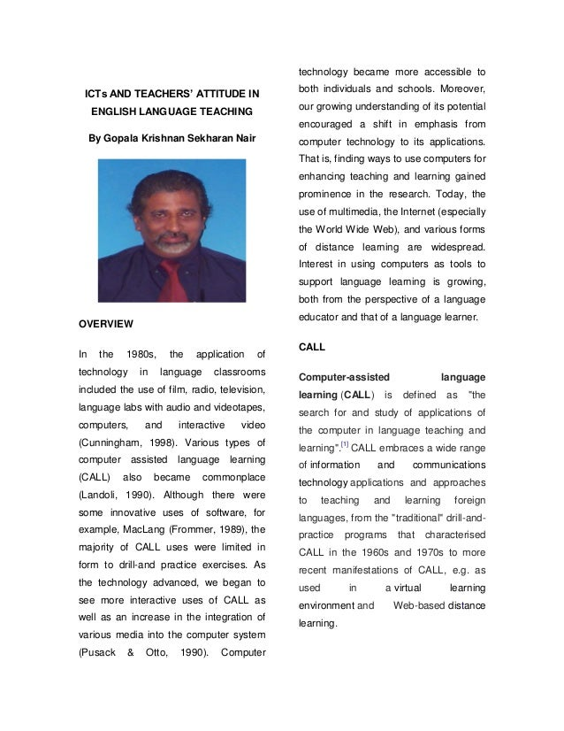 ICTs AND TEACHERS' ATTITUDE IN ENGLISH LANGUAGE TEACHING By Gopala Krishnan Sekharan Nair OVERVIEW In the 1980s, the appli...