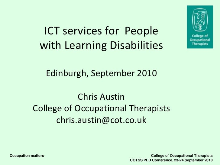 ICT services for People               with Learning Disabilities                     Edinburgh, September 2010            ...