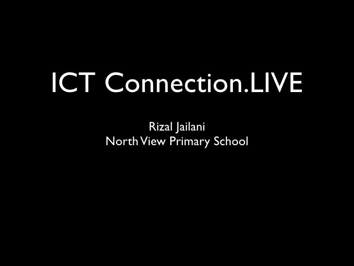 ICT Connection.LIVE            Rizal Jailani     North View Primary School
