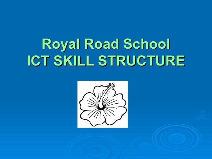 Royal Road School ICT SKILL STRUCTURE