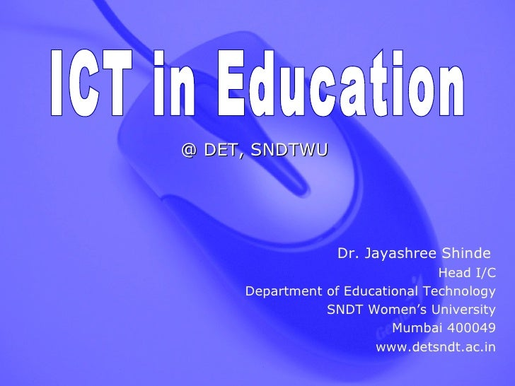 @ DET, SNDTWU                  Dr. Jayashree Shinde                                 Head I/C     Department of Educational...