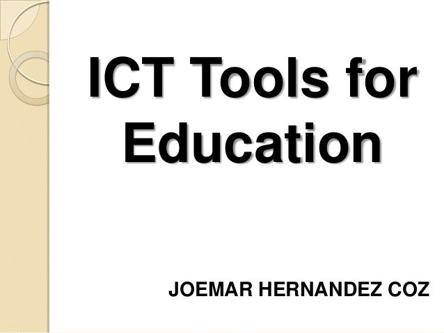 ICT Tools for Education JOEMAR HERNANDEZ COZ
