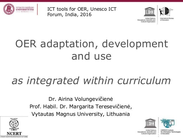 OER adaptation, development and use as integrated within curriculum Dr. Airina Volungevičienė Prof. Habil. Dr. Margarita T...