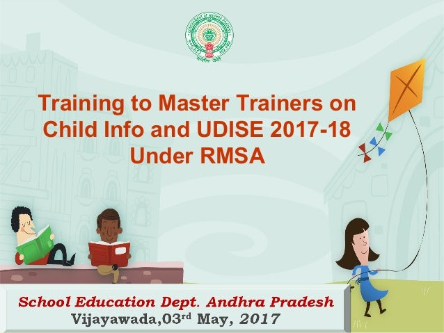 Training to Master Trainers on Child Info and UDISE 2017-18 Under RMSA