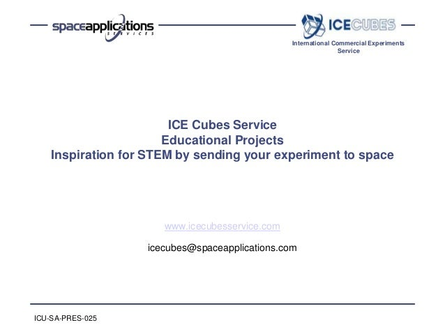 International Commercial Experiments Service ICE Cubes Service Educational Projects Inspiration for STEM by sending your e...