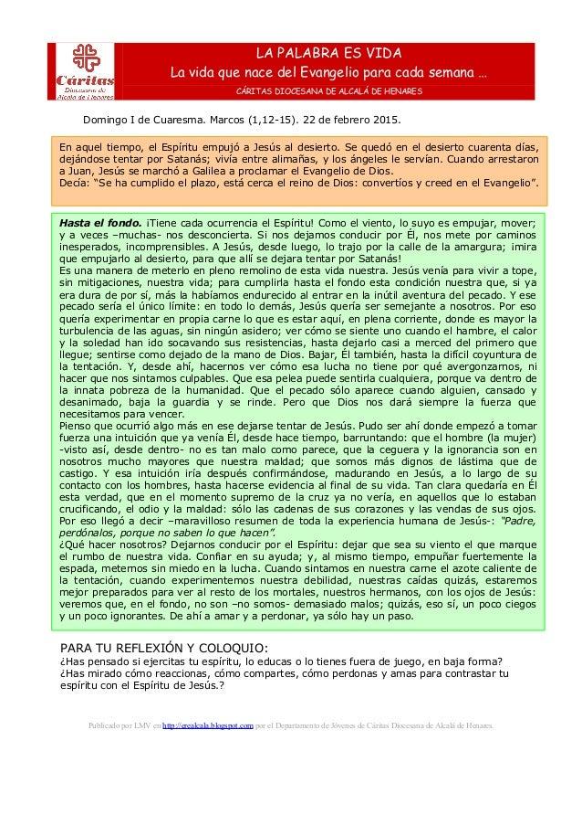Domingo I de Cuaresma. Marcos (1,12-15). 22 de febrero 2015. Publicado por LMV en http://erealcala.blogspot.com por el Dep...