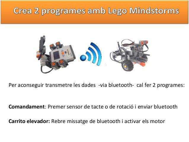 Per aconseguir transmetre les dades -via bluetooth- cal fer 2 programes: Comandament: Premer sensor de tacte o de rotació ...