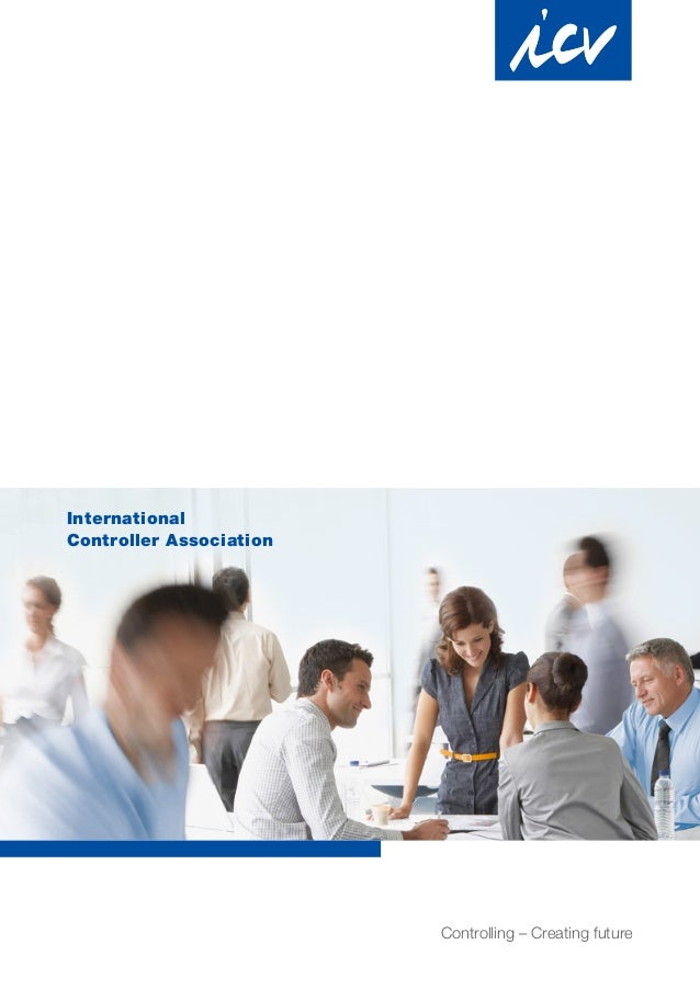 International Controller Association Controlling – Creating future