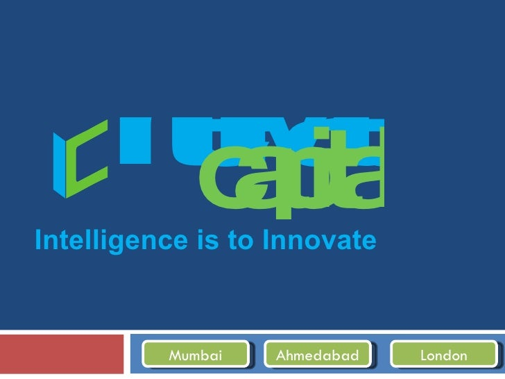 Intelligence is to Innovate Mumbai Ahmedabad London