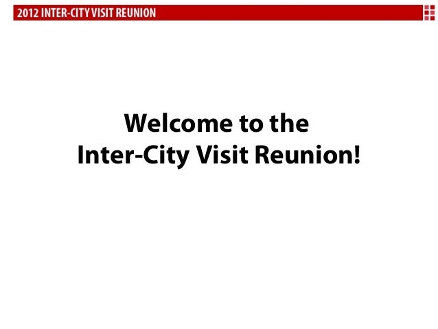 Welcome to theInter-City Visit Reunion!