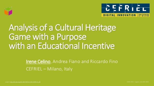 Analysis of a Cultural Heritage Game with a Purpose with an Educational Incentive Irene Celino, Andrea Fiano and Riccardo ...