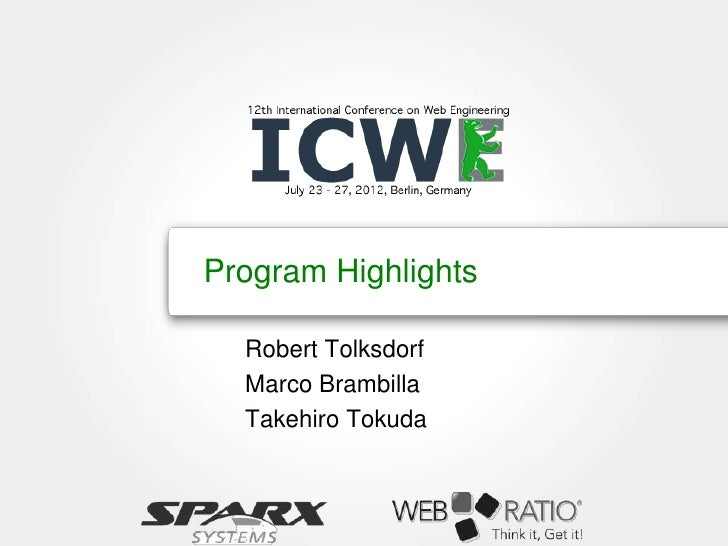 Program Highlights  Robert Tolksdorf  Marco Brambilla  Takehiro Tokuda