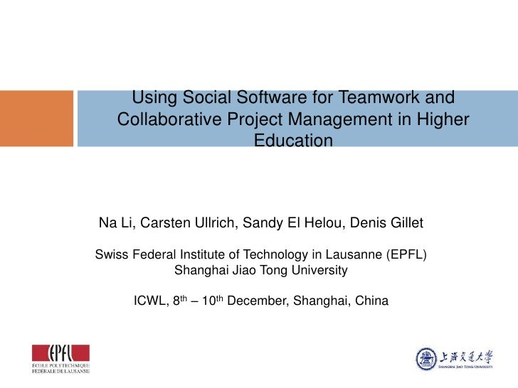 Using Social Software for Teamwork and Collaborative Project Management in Higher Education<br />Na Li, CarstenUllrich, Sa...