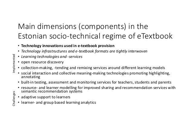 Maindimensions(components)inthe Estoniansocio-technicalregimeofeTextbook • Technologyinnovationsusedine-textb...