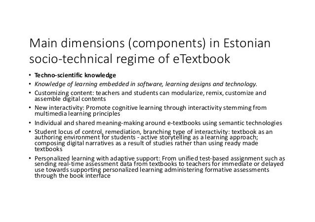 Maindimensions(components)inEstonian socio-technicalregimeofeTextbook • Techno-scientificknowledge • Knowledgeof...