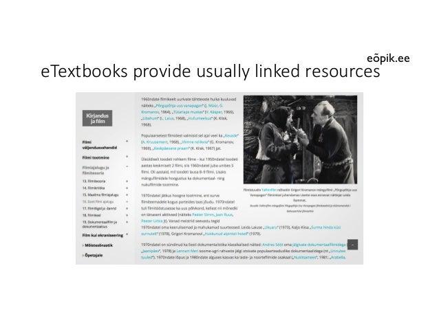 eTextbooks provideusuallylinkedresources eõpik.ee