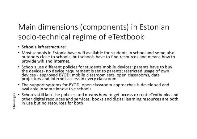 Maindimensions(components)inEstonian socio-technicalregimeofeTextbook • Schoolsinfrastructure: • Mostschoolsin...