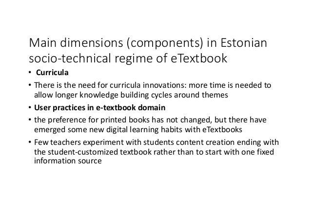 Maindimensions(components)inEstonian socio-technicalregimeofeTextbook • Curricula • Thereistheneedforcurricul...