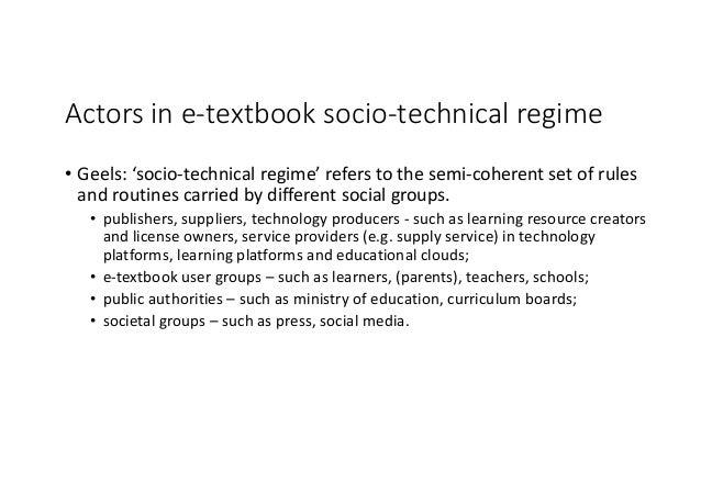 Actorsine-textbooksocio-technicalregime • Geels:'socio-technicalregime'referstothesemi-coherentsetofrules an...