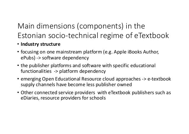 Maindimensions(components)inthe Estoniansocio-technicalregimeofeTextbook • Industrystructure • focusingononem...