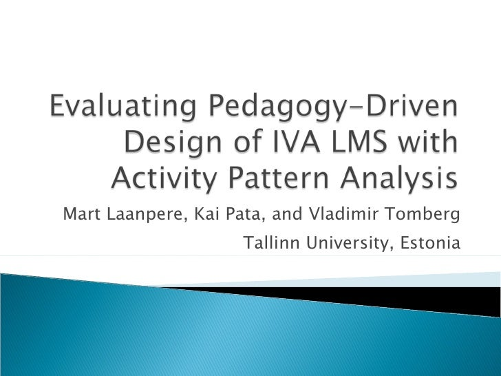 Mart Laanpere, Kai Pata, and Vladimir Tomberg Tallinn University, Estonia