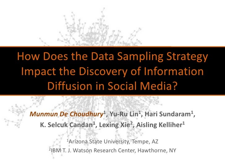 How Does the Data Sampling Strategy Impact the Discovery of Information Diffusion in Social Media?<br />Munmun De Choudhur...