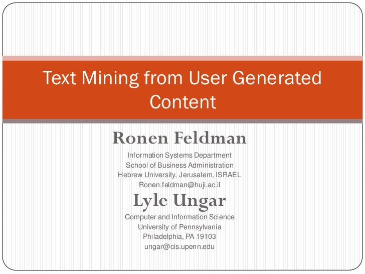Text Mining from User Generated             Content       Ronen Feldman          Information Systems Department          S...