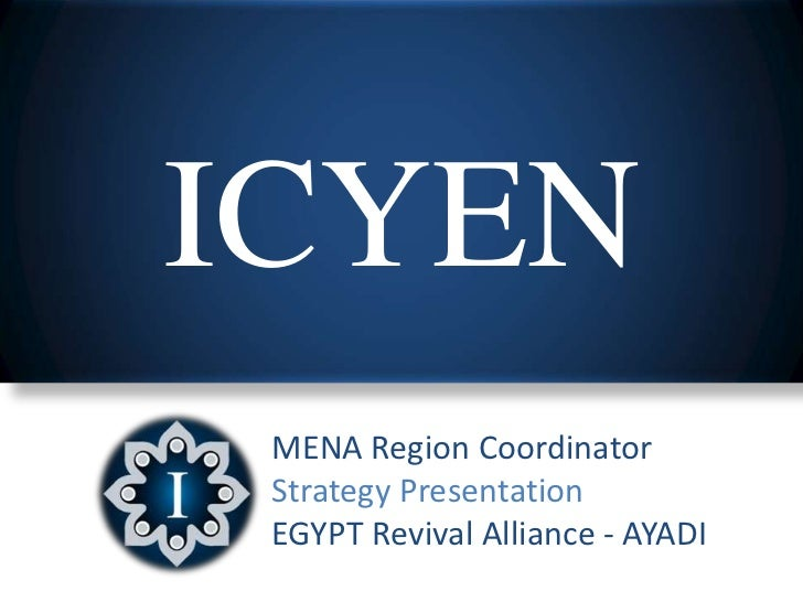 ICYEN MENA Region Coordinator Strategy Presentation EGYPT Revival Alliance - AYADI