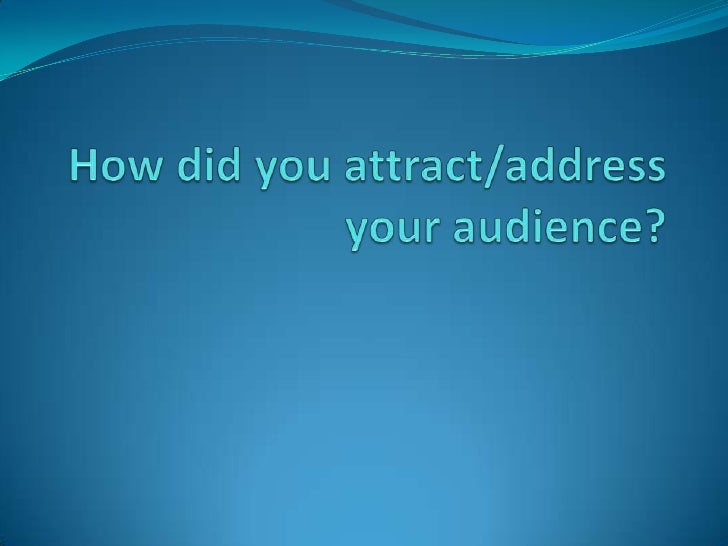 My target audience is teenagers, to attract my audience I hadaction during the opening so that they wouldn't loseinterest,...