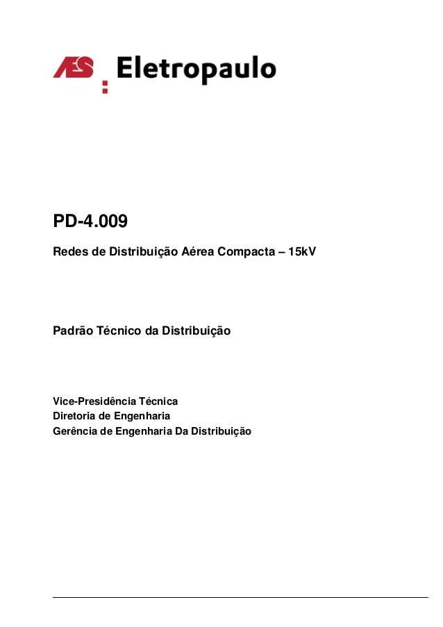 PD-4.009 Redes de Distribuição Aérea Compacta – 15kV Padrão Técnico da Distribuição Vice-Presidência Técnica Diretoria de ...