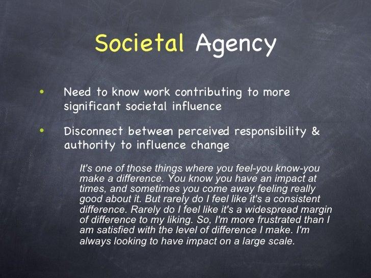 Societal  Agency <ul><li>Need to know work contributing to more significant societal influence  </li></ul><ul><li>Disconne...
