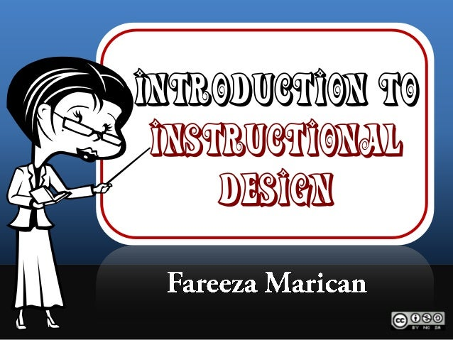 Introduction toInstructionalDesign