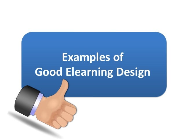 Examples ofGood Elearning Design