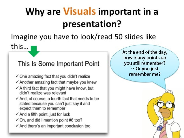 Why are Visuals important in apresentation?Imagine you have to look/read 50 slides likethis…