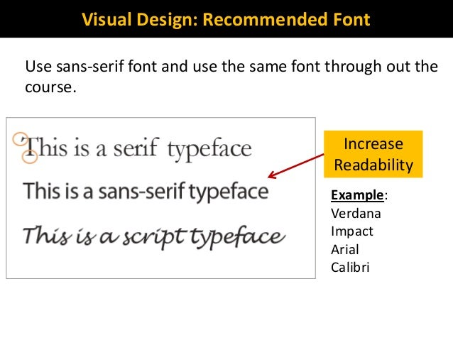 Visual Design: Recommended FontUse sans-serif font and use the same font through out thecourse.IncreaseReadabilityExample:...