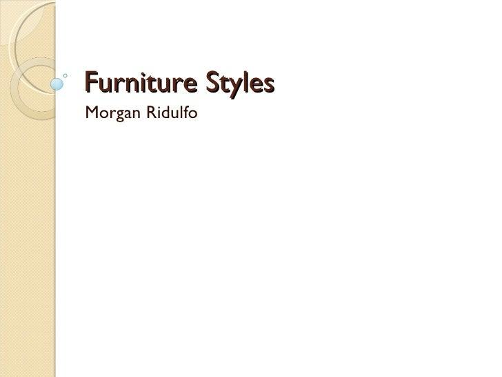 Furniture Styles Morgan Ridulfo