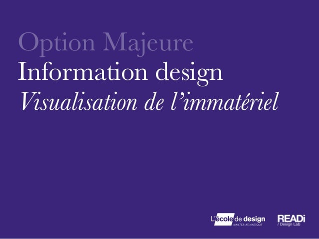 Option Majeure Information design Visualisation de l'immatériel