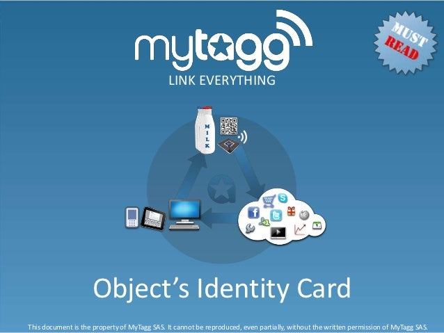 LINK EVERYTHING                    Object's Identity CardThis document is the property of MyTagg SAS. It cannot be reprodu...