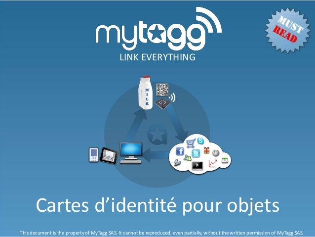 LINK EVERYTHING       Cartes d'identité pour objetsThis document is the property of MyTagg SAS. It cannot be reproduced, e...