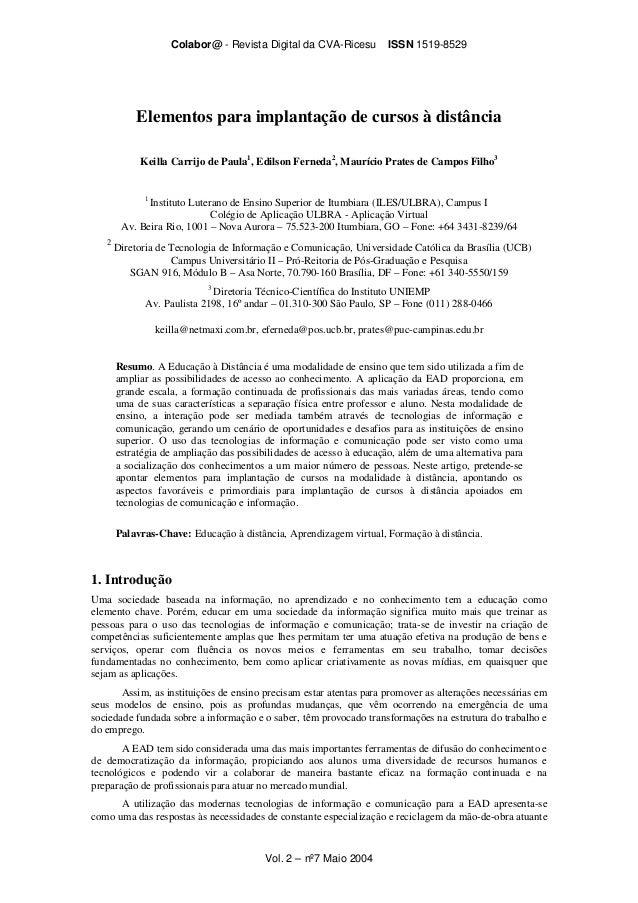 Colabor@ - Revista Digital da CVA-Ricesu ISSN 1519-8529 Vol. 2 – nº7 Maio 2004 Elementos para implantação de cursos à dist...