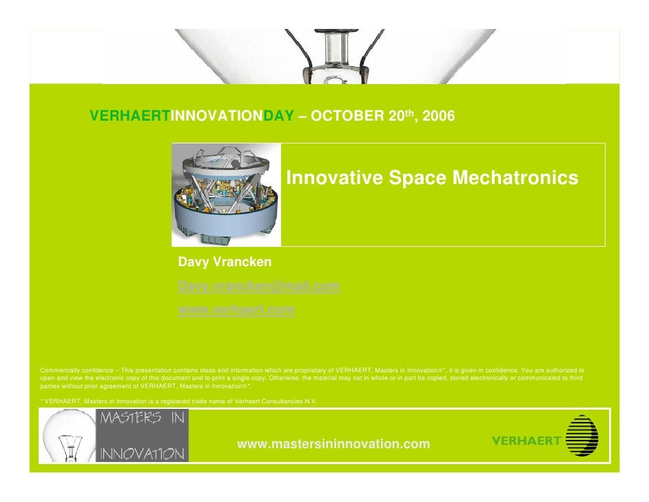 INNOVATIVE SPACE MECHATRONICS                                  VERHAERTINNOVATIONDAY – OCTOBER 20th, 2006 www.mastersininn...