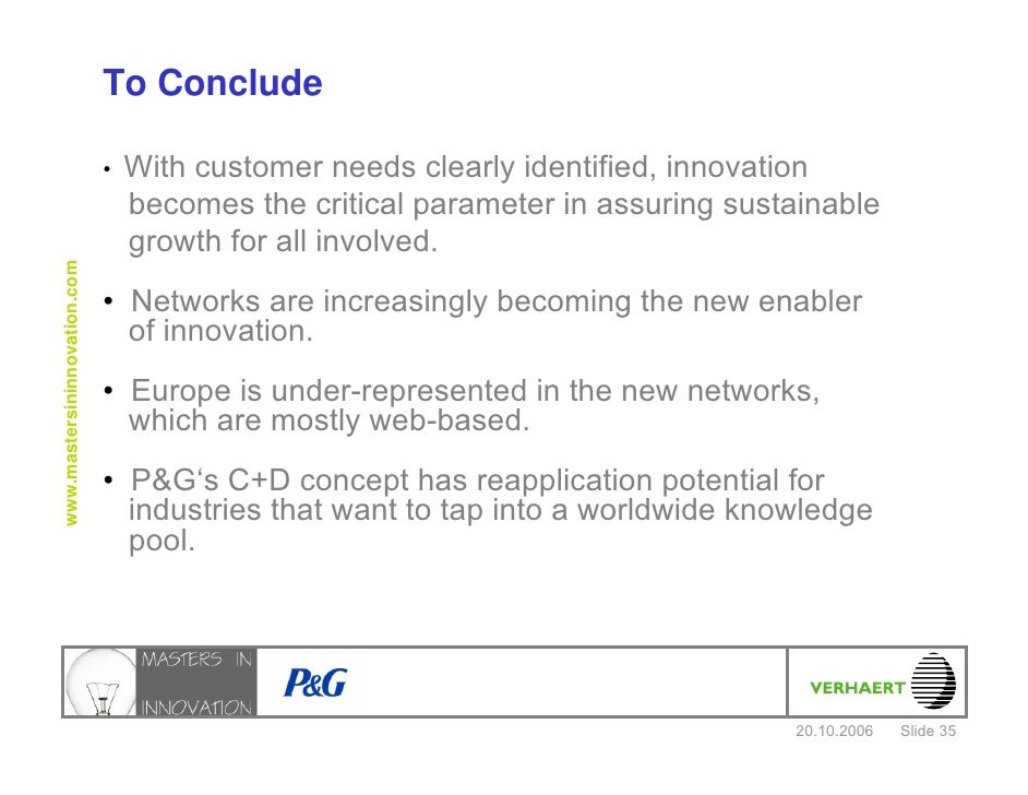 """innovation at procter and gamble In the early 2000s, faced with an alarming gap between its growth goals and what its innovation pipeline was delivering, procter & gamble created a """"new-growth factory""""-a network of novel structures and capabilities to rapidly shepherd new products and even business models from inception to market."""