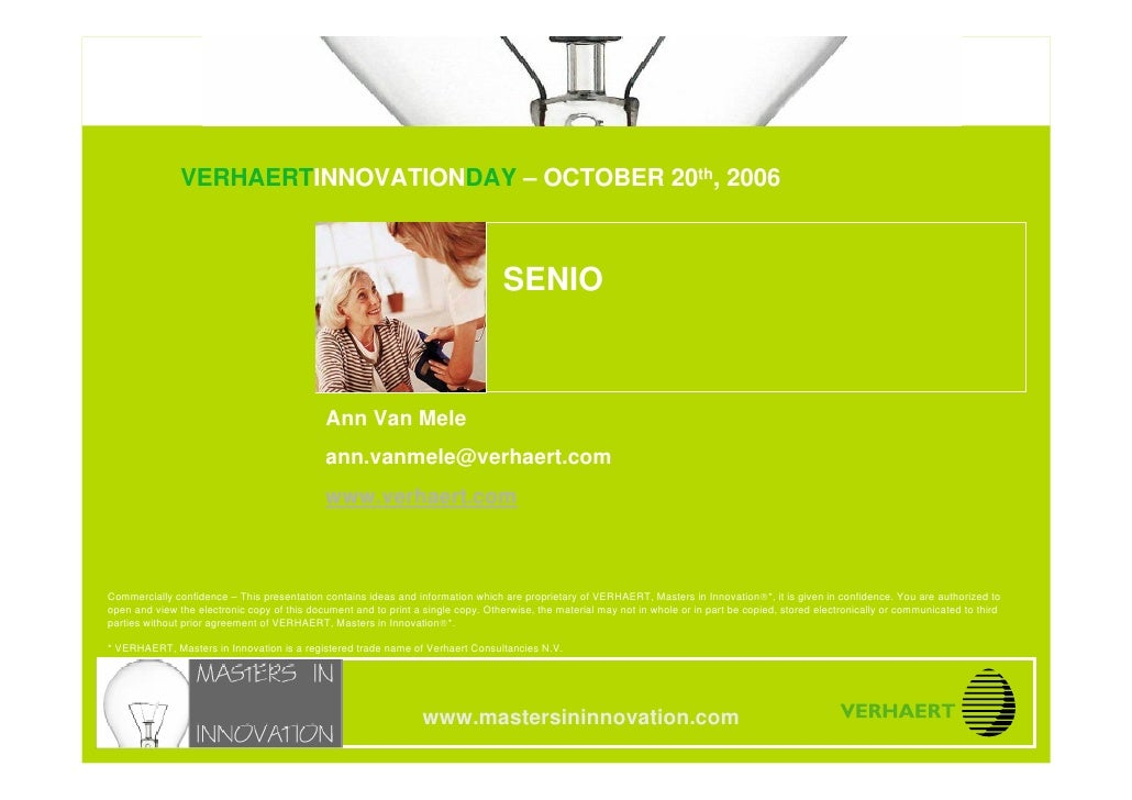 SENIO                                  VERHAERTINNOVATIONDAY – OCTOBER 20th, 2006 www.mastersininnovation.com             ...