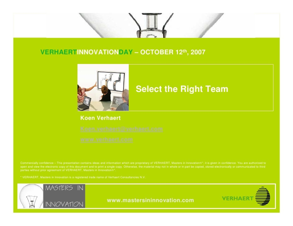 © MASTERS IN INNOVATION ®            Select your Right Team                  VERHAERTINNOVATIONDAY – OCTOBER 12th, 2007   ...