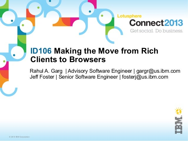 ID106 Making the Move from Rich                         Clients to Browsers                         Rahul A. Garg   Adviso...