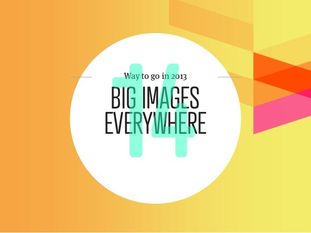 Way to go in 2013 BIG IMAGESEVERYWHERE