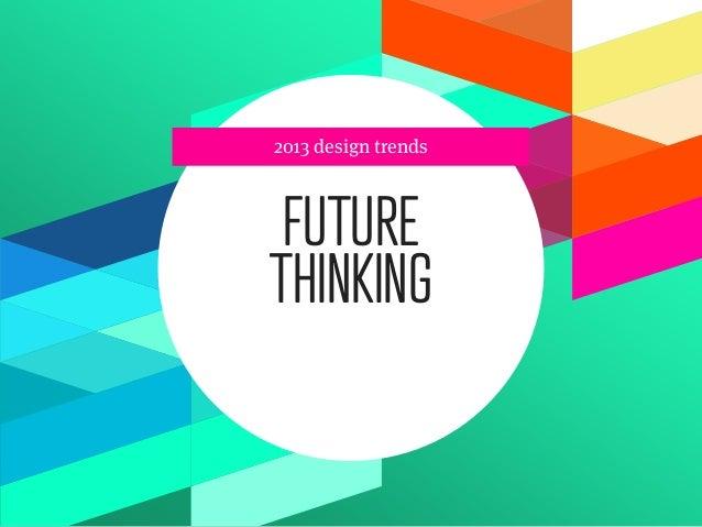 2013 design trends FUTURETHINKING