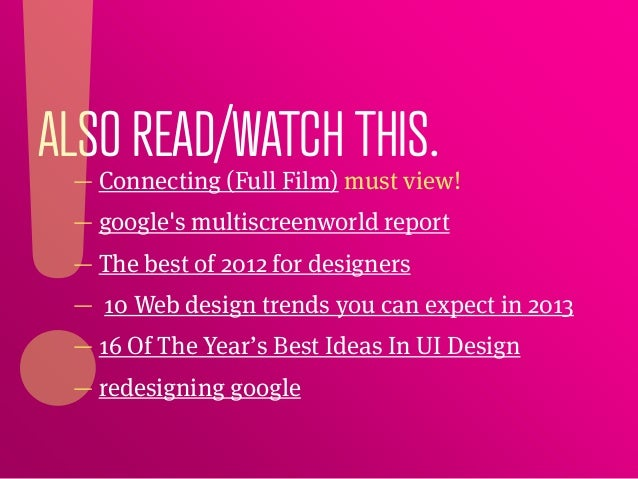 ALSO READ/WATCH THIS. — Connecting (Full Film) must view! — googles multiscreenworld report — The best of 2012 for designe...