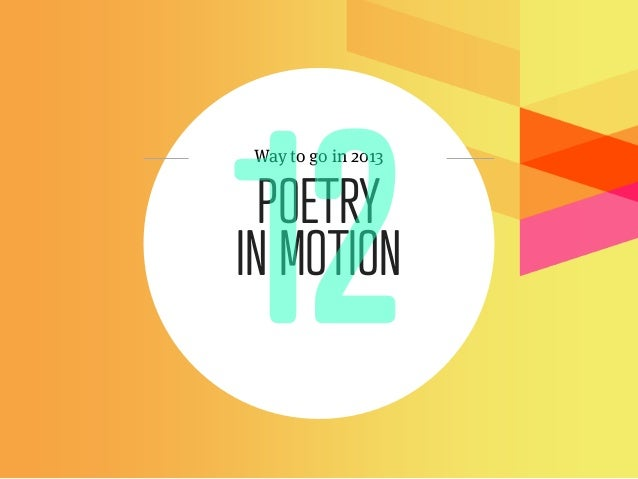Way to go in 2013  POETRYIN MOTION