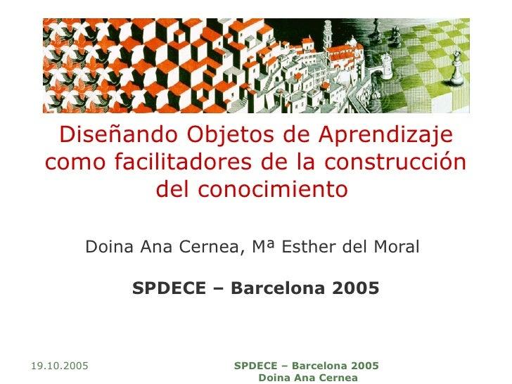 Diseñando Objetos de Aprendizaje como facilitadores de la construcción del conocimiento   Doina Ana Cernea, Mª Esther del ...